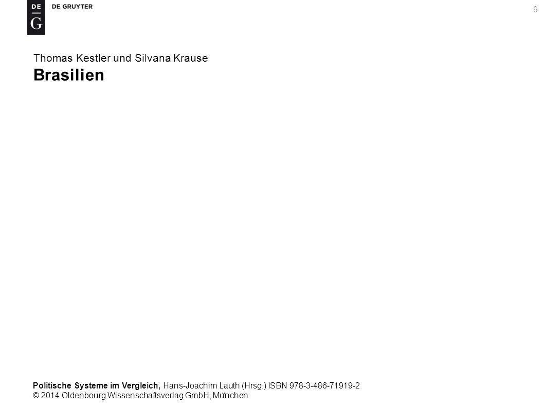 Politische Systeme im Vergleich, Hans-Joachim Lauth (Hrsg.) ISBN 978-3-486-71919-2 © 2014 Oldenbourg Wissenschaftsverlag GmbH, Mu ̈ nchen 9 Thomas Kestler und Silvana Krause Brasilien