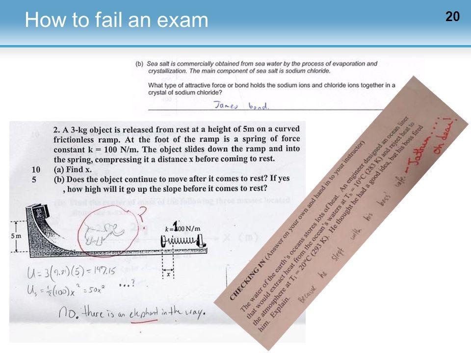 20 How to fail an exam