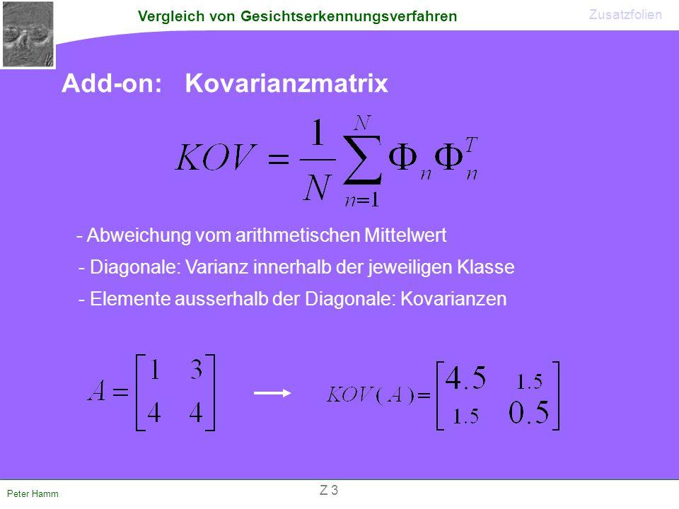 Vergleich von Gesichtserkennungsverfahren Peter Hamm Add-on: Kovarianzmatrix Zusatzfolien - Abweichung vom arithmetischen Mittelwert - Diagonale: Vari