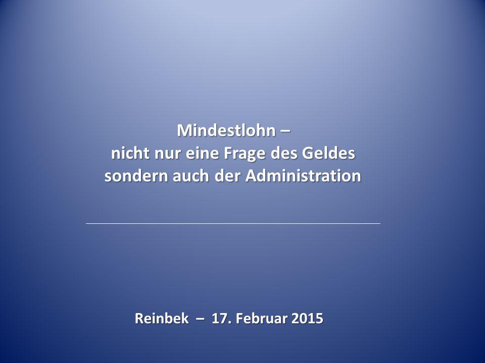 Mindestlohn – nicht nur eine Frage des Geldes sondern auch der Administration Reinbek – 17.
