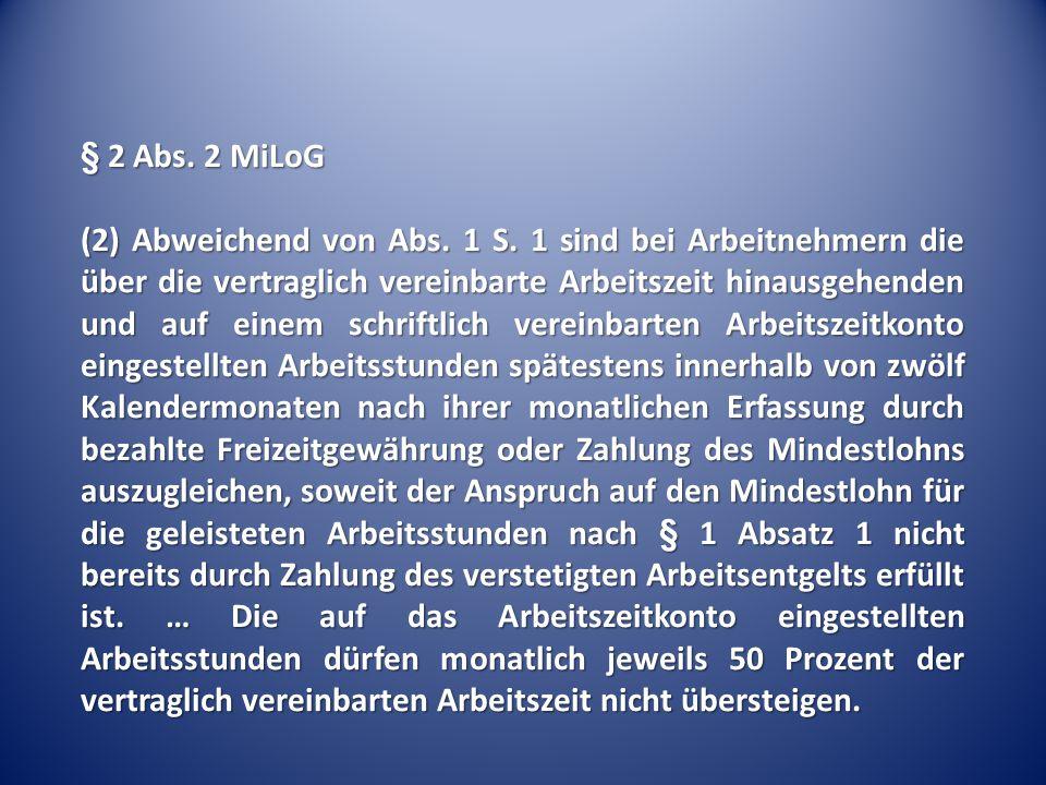 § 2 Abs. 2 MiLoG (2) Abweichend von Abs. 1 S.