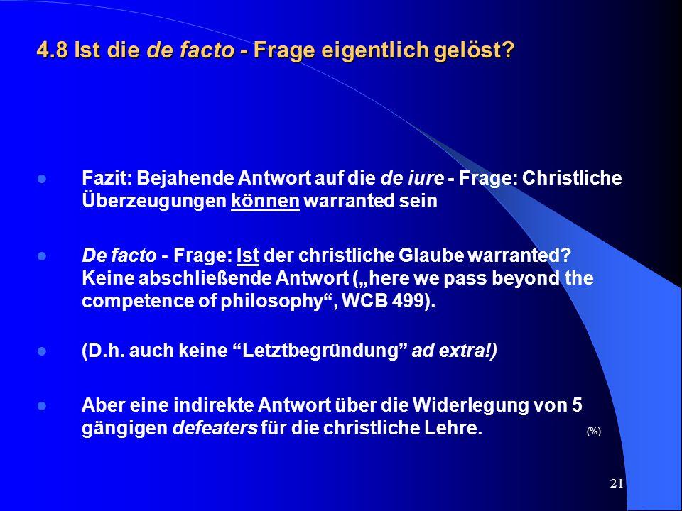 21 4.8 Ist die de facto - Frage eigentlich gelöst? Fazit: Bejahende Antwort auf die de iure - Frage: Christliche Überzeugungen können warranted sein D
