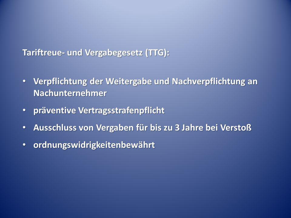 Tariftreue- und Vergabegesetz (TTG): Verpflichtung der Weitergabe und Nachverpflichtung an Nachunternehmer Verpflichtung der Weitergabe und Nachverpfl