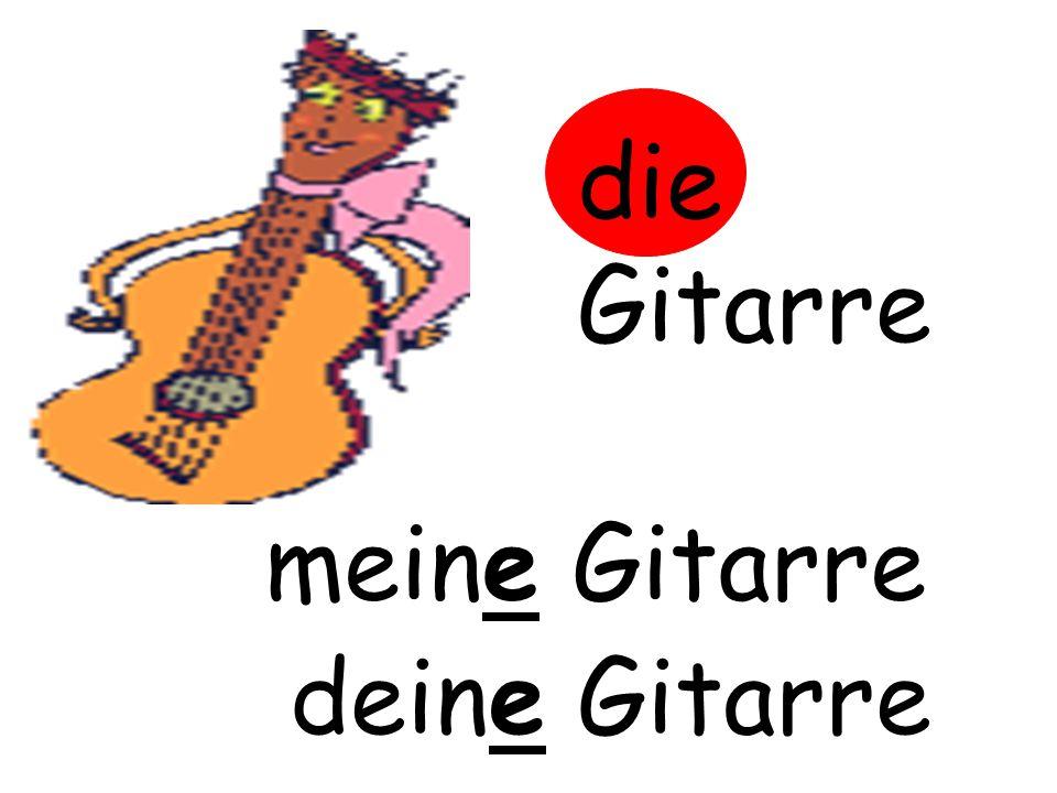 die Gitarre m……… Gitarre meine Gitarre d……… Gitarredeine Gitarre