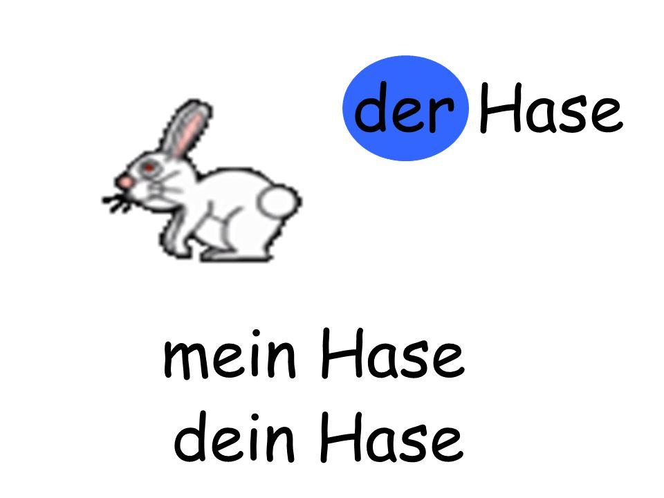 der Hase m…… Hase mein Hase d…… Hasedein Hase