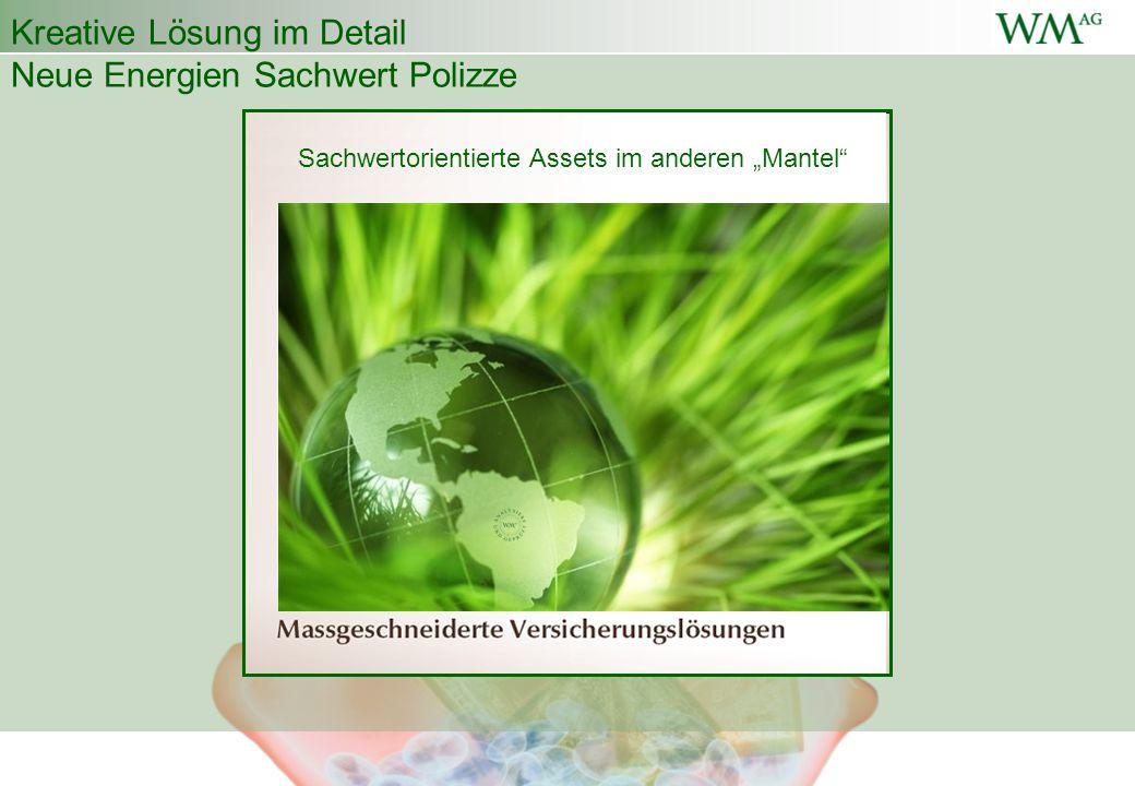 """Kreative Lösung im Detail Neue Energien Sachwert Polizze Sachwertorientierte Assets im anderen """"Mantel"""""""