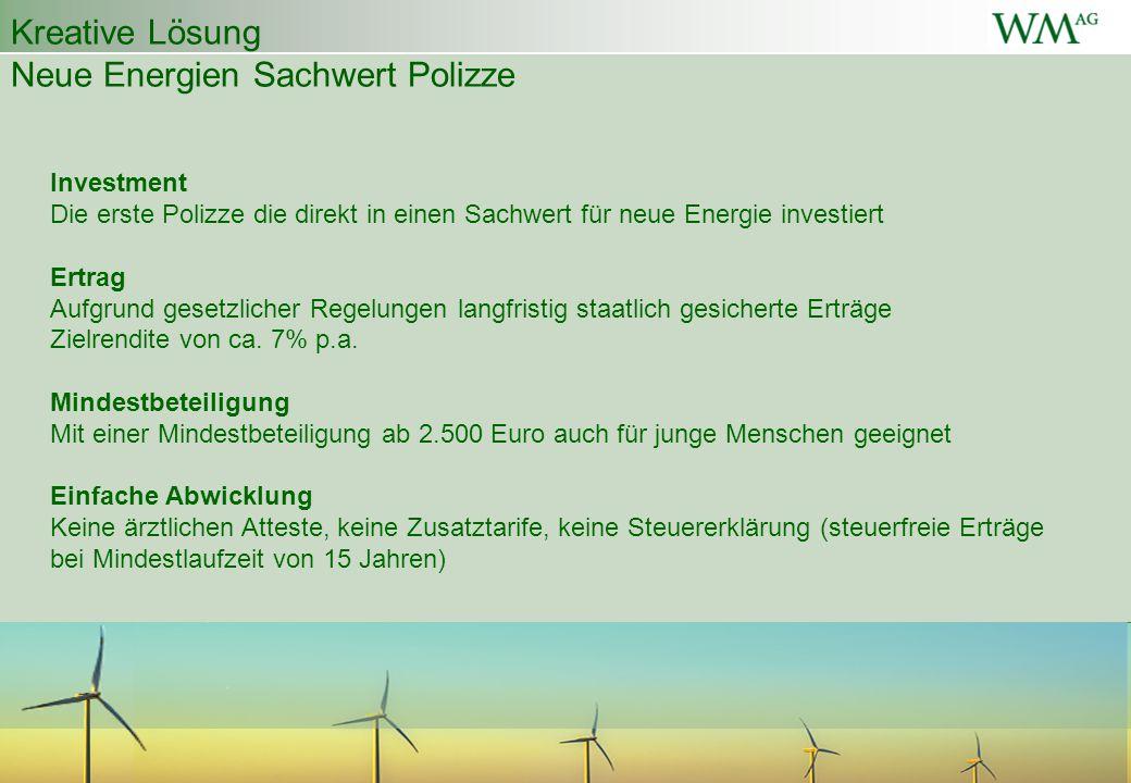 Investment Die erste Polizze die direkt in einen Sachwert für neue Energie investiert Ertrag Aufgrund gesetzlicher Regelungen langfristig staatlich ge