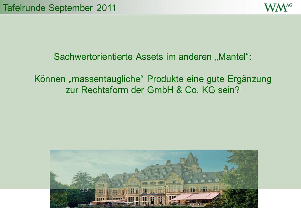 """Tafelrunde September 2011 Sachwertorientierte Assets im anderen """"Mantel : Können """"massentaugliche Produkte eine gute Ergänzung zur Rechtsform der GmbH & Co."""