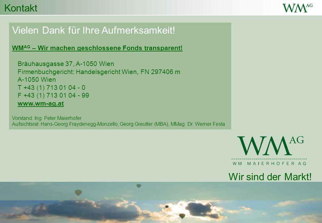Kontakt Vielen Dank für Ihre Aufmerksamkeit! WM AG – Wir machen geschlossene Fonds transparent! Bräuhausgasse 37, A-1050 Wien Firmenbuchgericht: Hande
