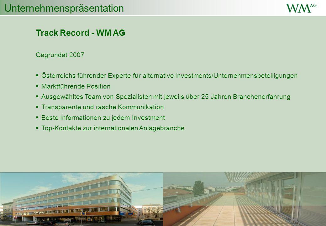 Unternehmenspräsentation Track Record - WM AG Gegründet 2007  Österreichs führender Experte für alternative Investments/Unternehmensbeteiligungen  M