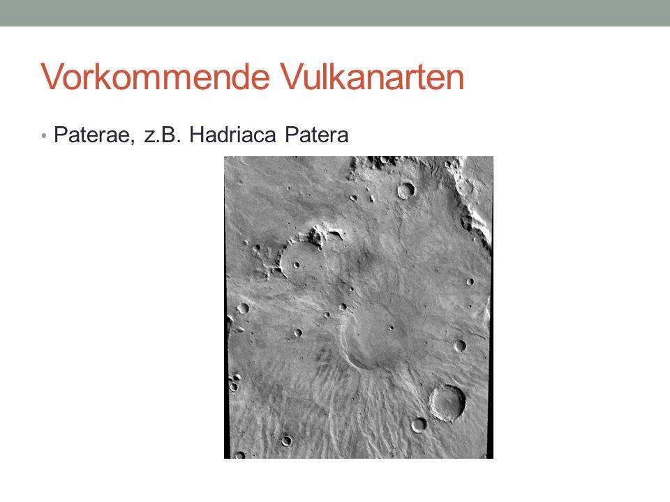 Vorkommende Vulkanarten Paterae, z.B. Hadriaca Patera