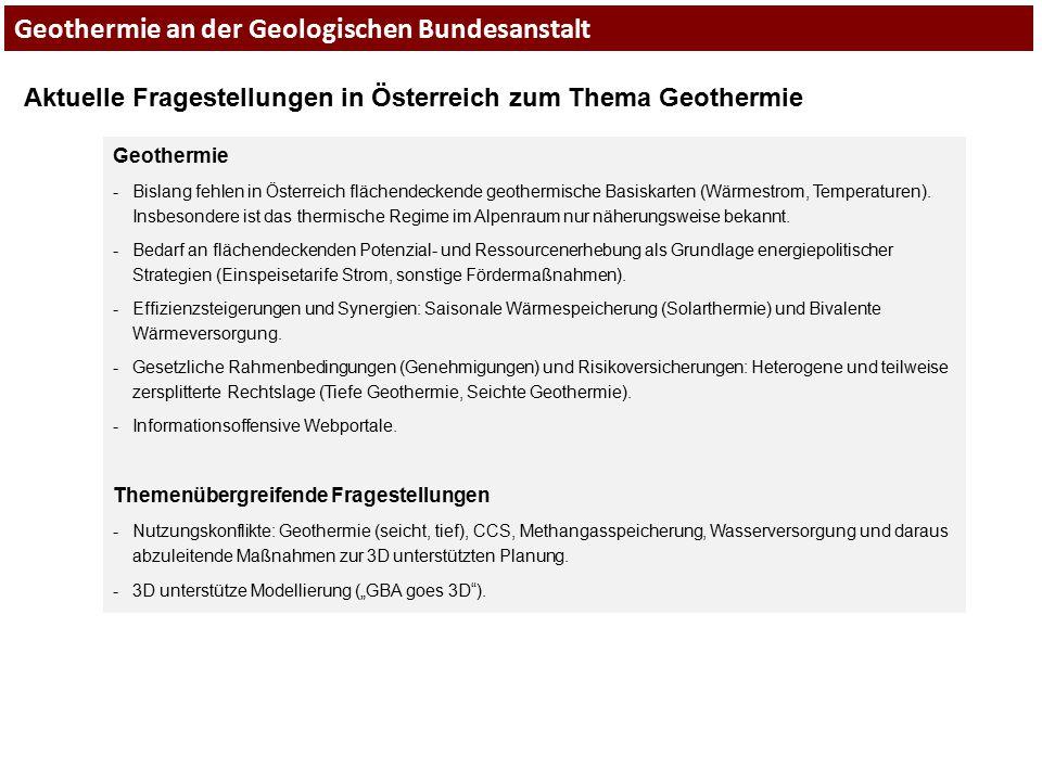 Geothermie an der Geologischen Bundesanstalt Aktuelle Fragestellungen in Österreich zum Thema Geothermie Geothermie -Bislang fehlen in Österreich fläc