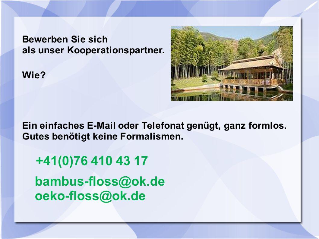 Bewerben Sie sich als unser Kooperationspartner. Wie? Ein einfaches E-Mail oder Telefonat genügt, ganz formlos. Gutes benötigt keine Formalismen. bamb