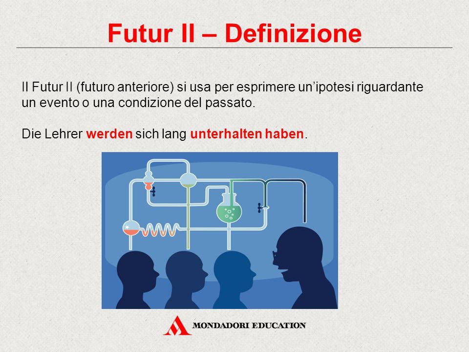 Futur II – Definizione Il Futur II (futuro anteriore) si usa per esprimere un'ipotesi riguardante un evento o una condizione del passato. Die Lehrer w