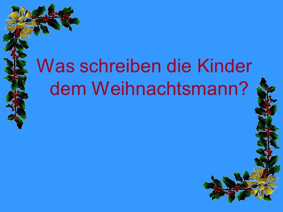 Was schreiben die Kinder dem Weihnachtsmann?