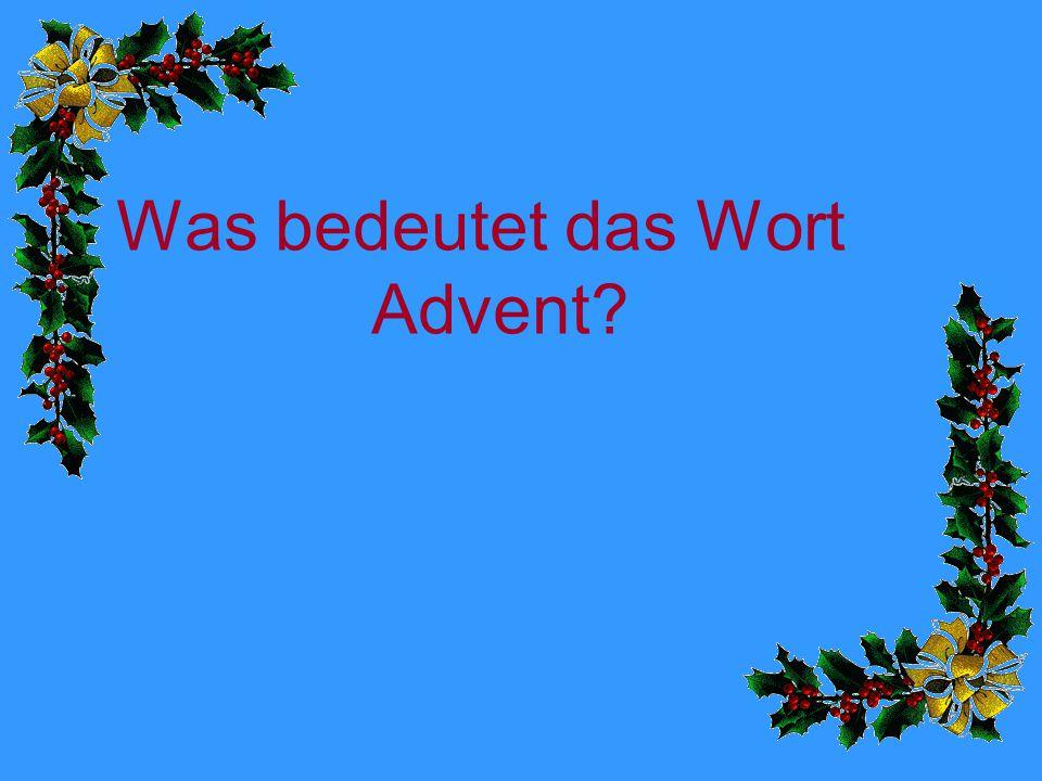 Was bedeutet das Wort Advent?