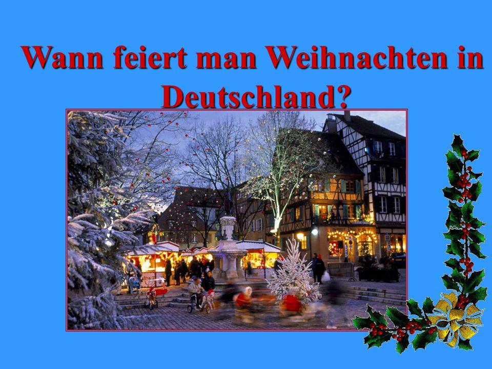 Wann feiert man Weihnachten in Deutschland?