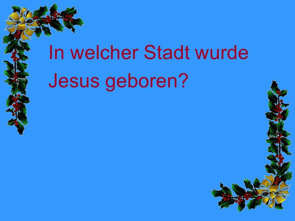 In welcher Stadt wurde Jesus geboren?