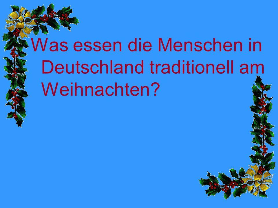Was essen die Menschen in Deutschland traditionell am Weihnachten?