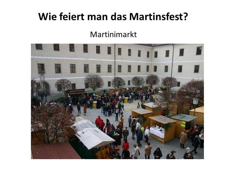 Wie feiert man das Martinsfest? Martinimarkt