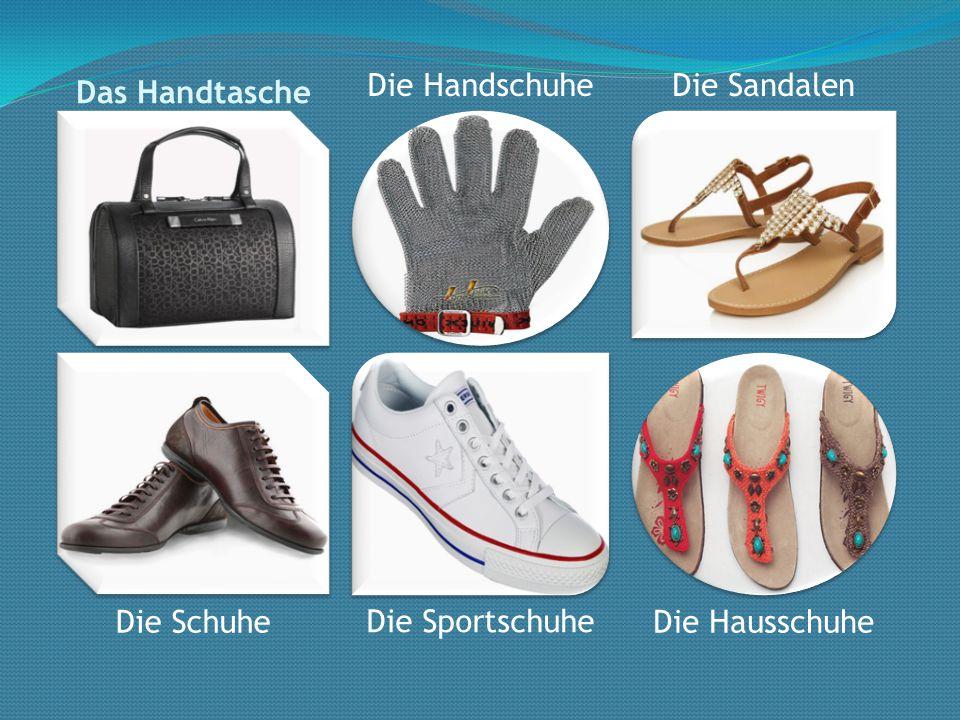 Das Handtasche Die Handschuhe Die Sportschuhe Die Schuhe Die Sandalen Die Hausschuhe