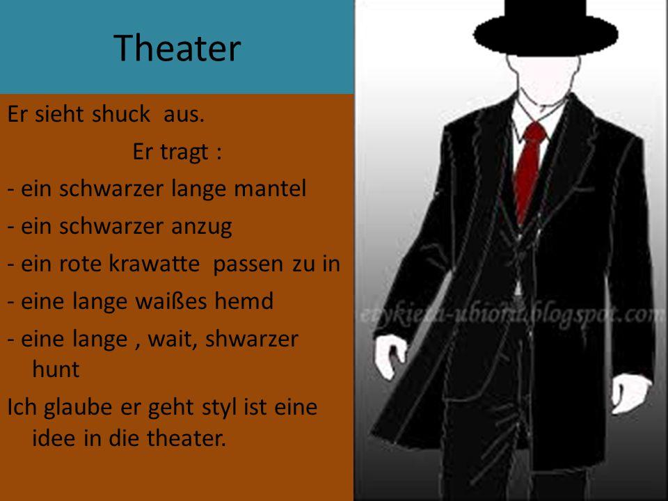 Theater Er sieht shuck aus. Er tragt : - ein schwarzer lange mantel - ein schwarzer anzug - ein rote krawatte passen zu in - eine lange waißes hemd -
