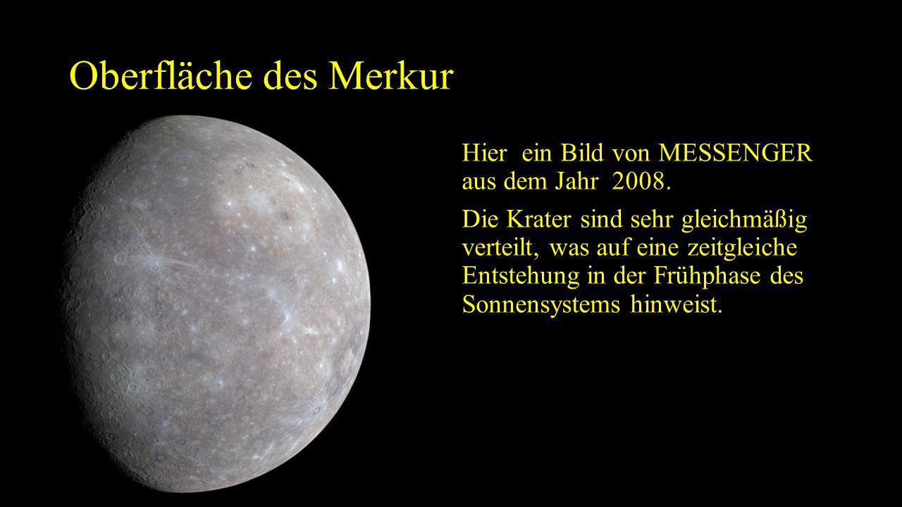 Oberfläche des Merkur Hier ein Bild von MESSENGER aus dem Jahr 2008.