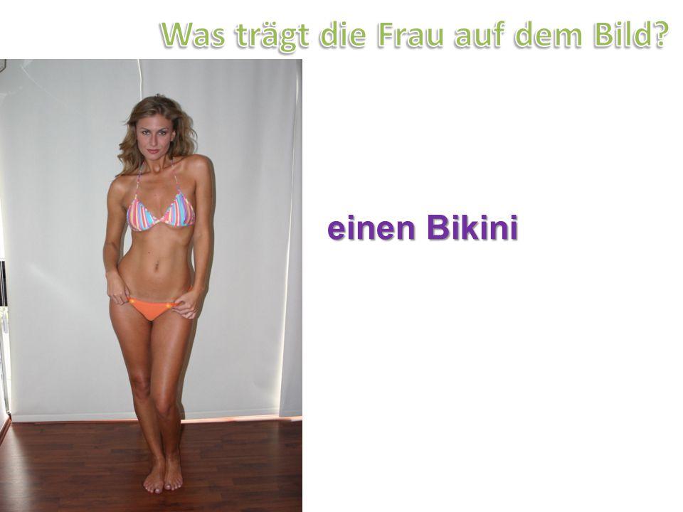 einen Bikini