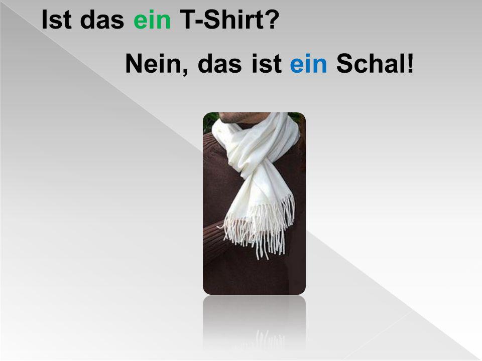 Ist das ein T-Shirt? Nein, das ist ein Schal!