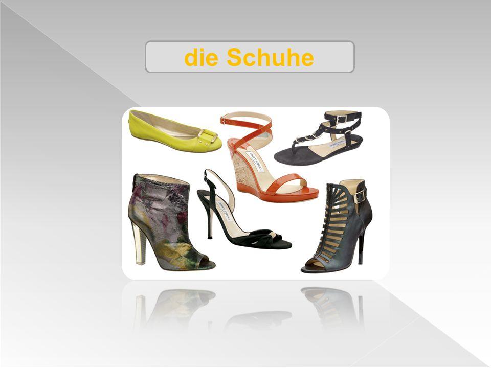 die Schuhe