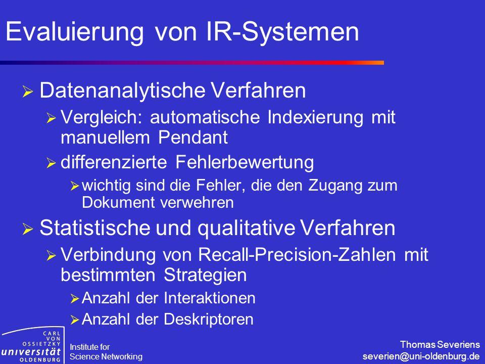 Institute for Science Networking Thomas Severiens severien@uni-oldenburg.de Evaluierung von IR-Systemen  Datenanalytische Verfahren  Vergleich: auto