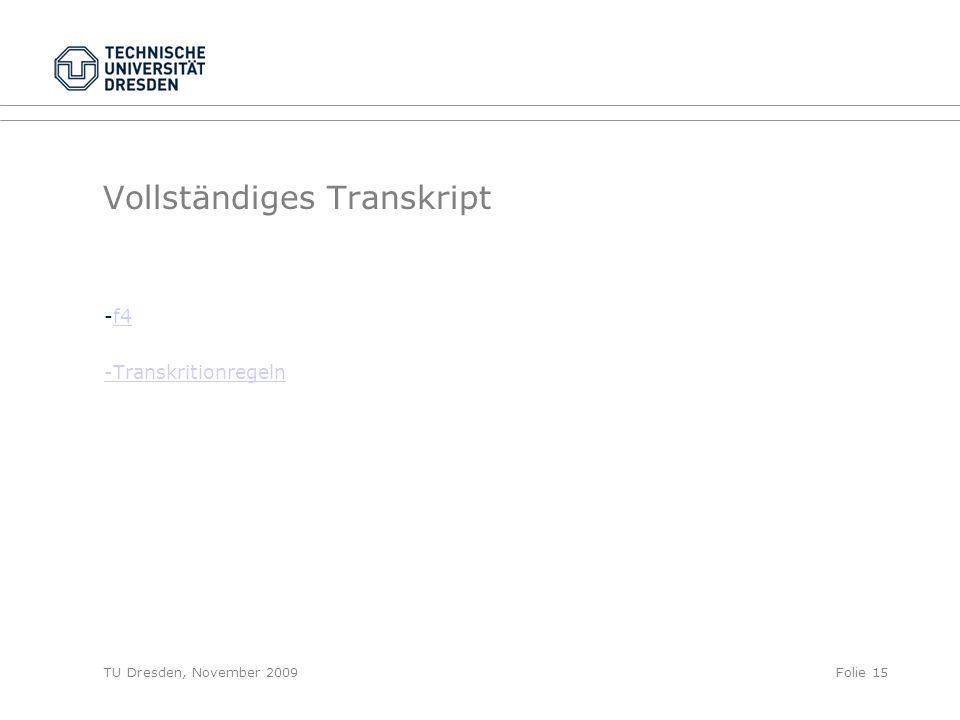 TU Dresden, November 2009Folie 15 Vollständiges Transkript -f4f4 -Transkritionregeln