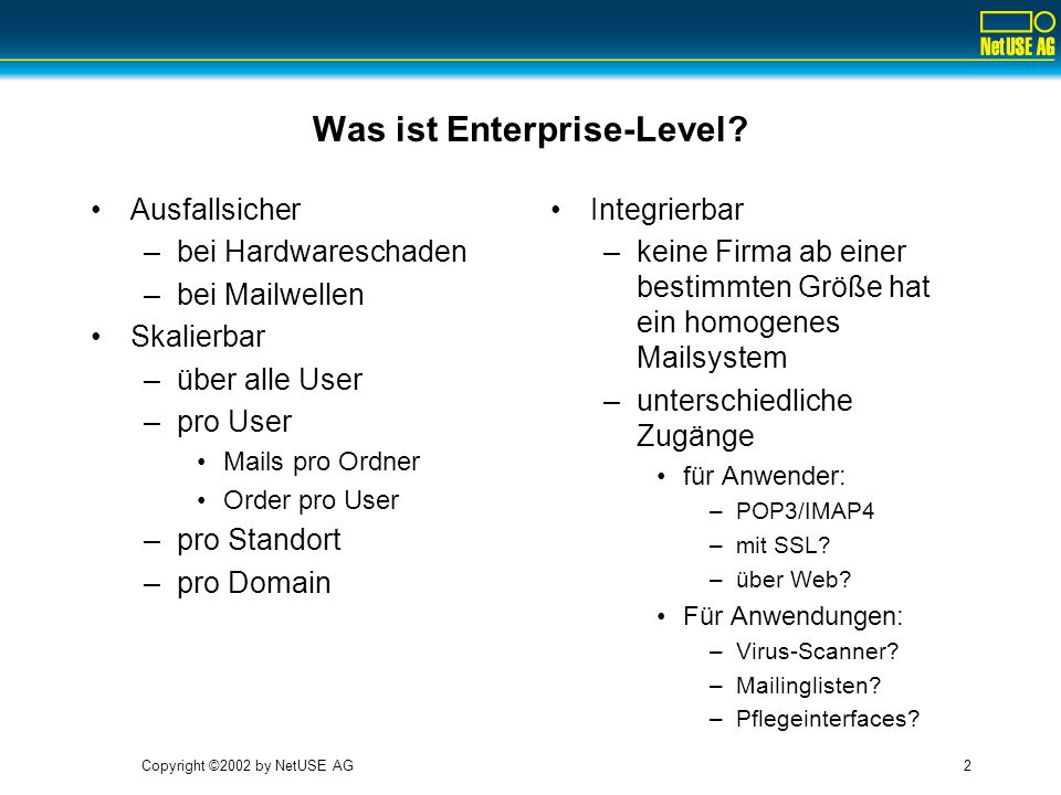 Copyright ©2002 by NetUSE AG2 Was ist Enterprise-Level.
