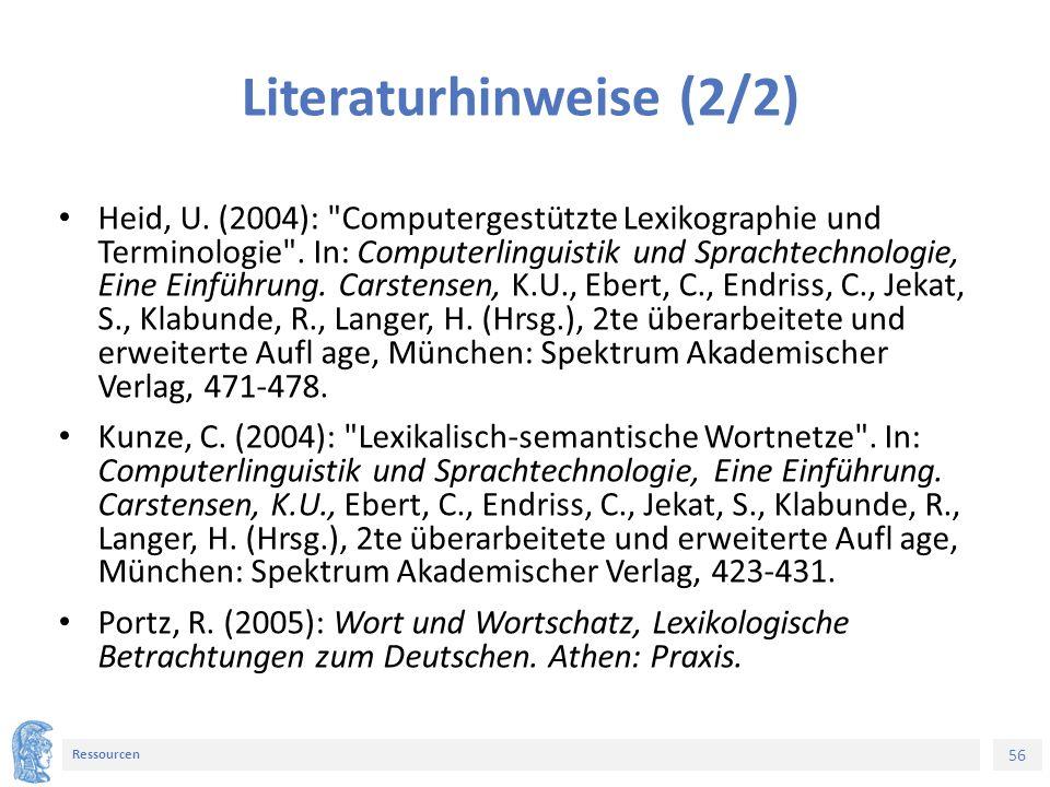 56 Ressourcen Literaturhinweise (2/2) Heid, U.
