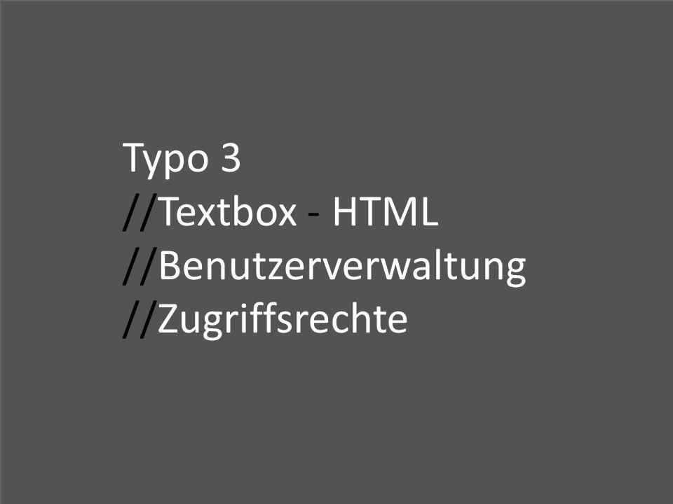 Typo 3 //Textbox - HTML //Benutzerverwaltung //Zugriffsrechte