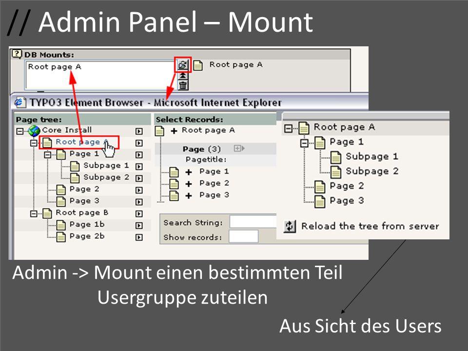 // Admin Panel – Mount Usergruppe Zugriffsrechte Adminrechte Gruppenname Zugriff Admin -> Mount einen bestimmten Teil Usergruppe zuteilen Aus Sicht de