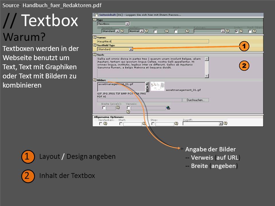 Source: Handbuch_fuer_Redaktoren.pdf // Textbox Warum? Textboxen werden in der Webseite benutzt um Text, Text mit Graphiken oder Text mit Bildern zu k