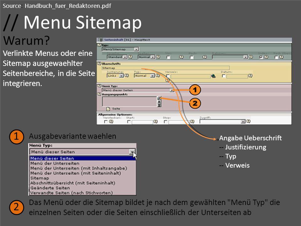 Source: Handbuch_fuer_Redaktoren.pdf // Menu Sitemap Warum? Verlinkte Menus oder eine Sitemap ausgewaehlter Seitenbereiche, in die Seite integrieren.