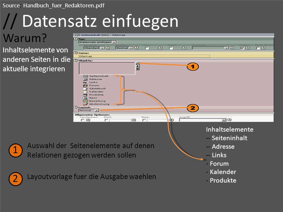 Source: Handbuch_fuer_Redaktoren.pdf // Datensatz einfuegen Warum? Inhaltselemente von anderen Seiten in die aktuelle integrieren 1 2 Layoutvorlage fu