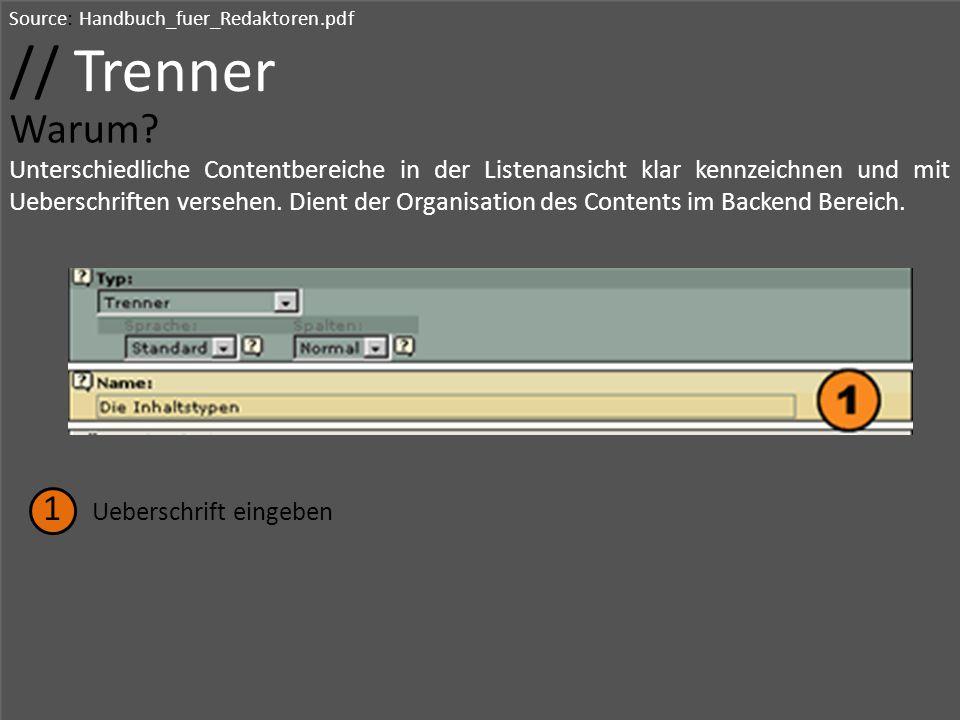 Source: Handbuch_fuer_Redaktoren.pdf // Trenner Warum? Unterschiedliche Contentbereiche in der Listenansicht klar kennzeichnen und mit Ueberschriften