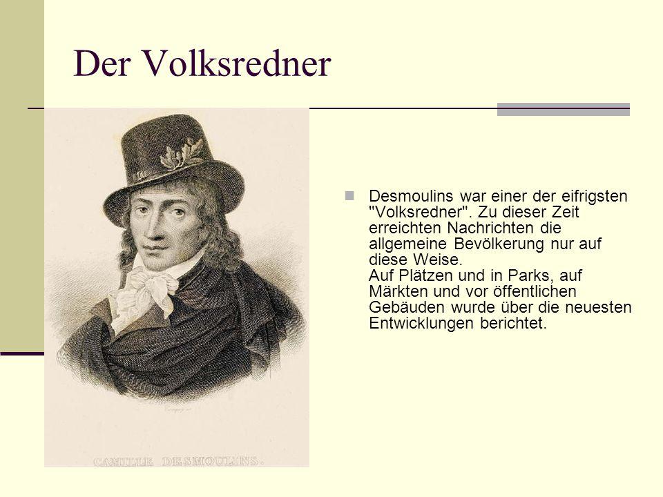 Der Volksredner Desmoulins war einer der eifrigsten