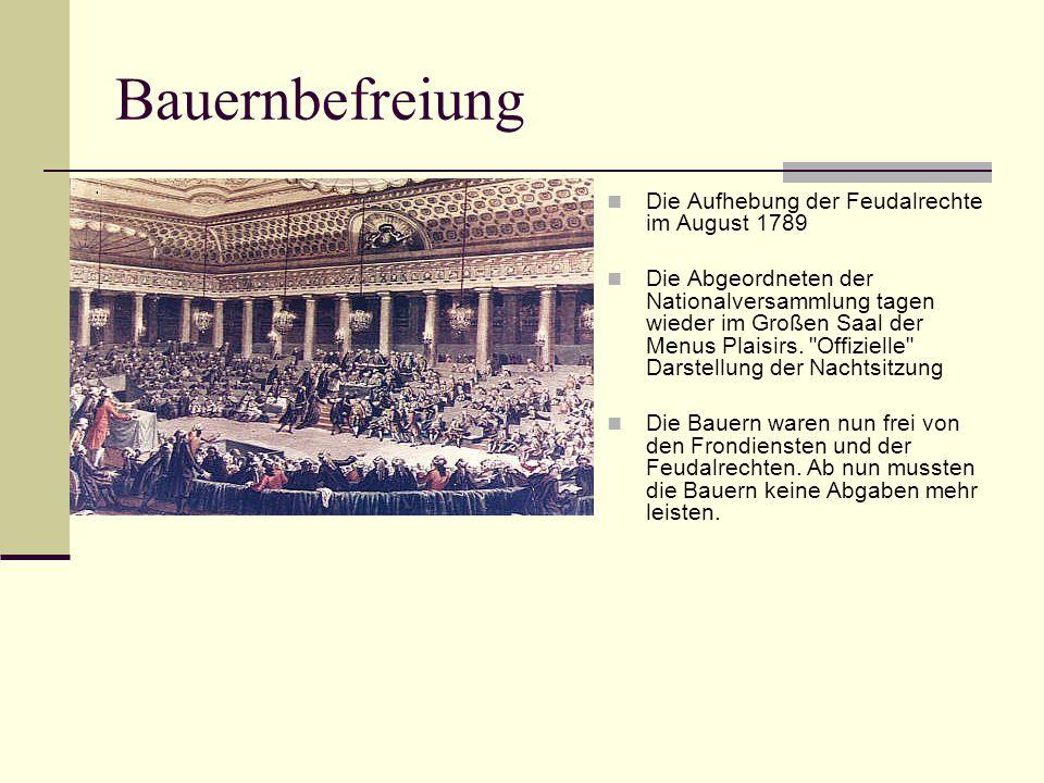 Bauernbefreiung Die Aufhebung der Feudalrechte im August 1789 Die Abgeordneten der Nationalversammlung tagen wieder im Großen Saal der Menus Plaisirs.