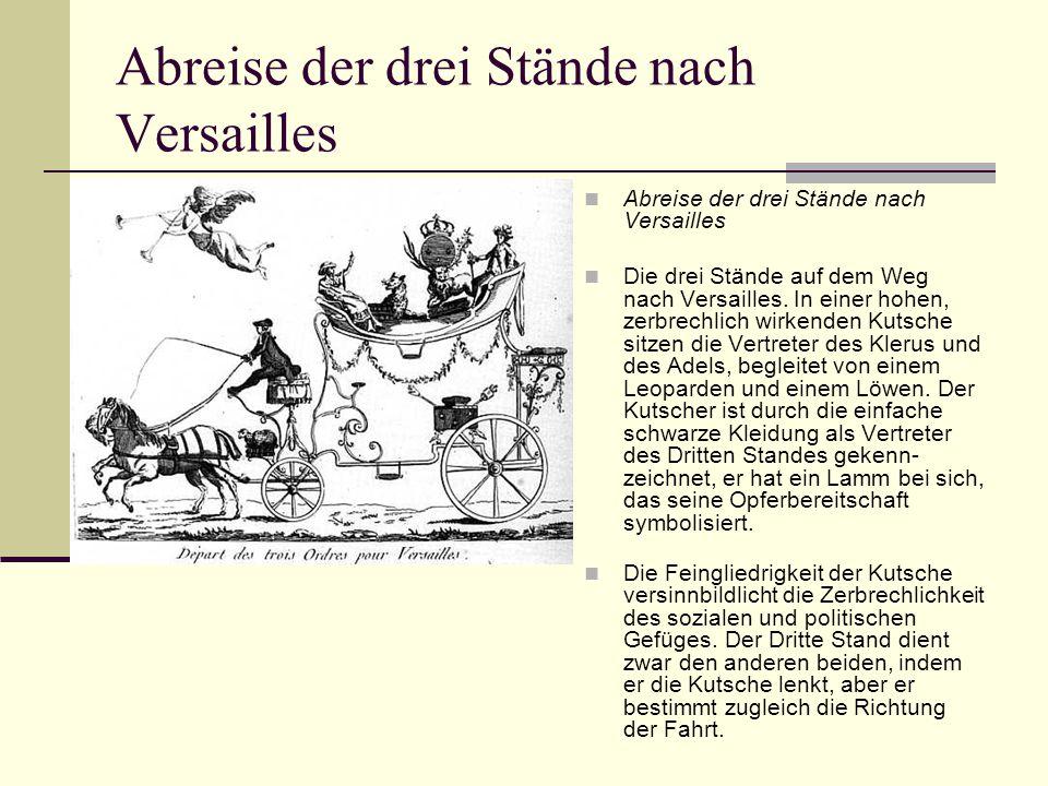 Abreise der drei Stände nach Versailles Die drei Stände auf dem Weg nach Versailles. In einer hohen, zerbrechlich wirkenden Kutsche sitzen die Vertret