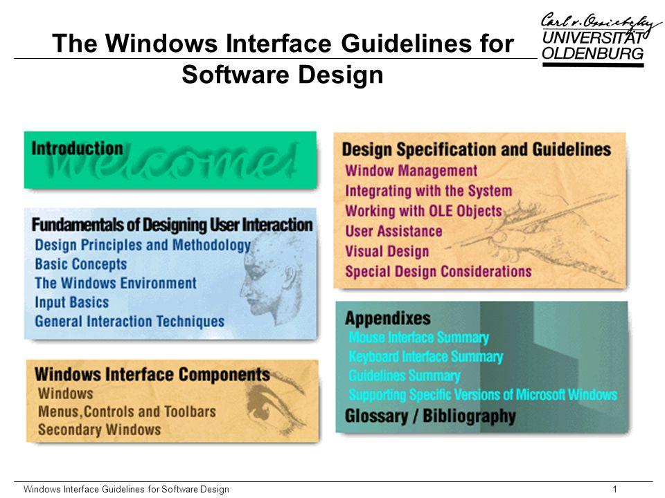 Windows Interface Guidelines for Software Design2 Fundamentals datenzentriertes Arbeiten Objekt-Metapher (Eigenschaften, Operationen, Relationen) Desktop, Taskbar, Icons und Windows Maus, Tastatur, Stift Navigation, Selektion, Operationen auf Objekte und verknüpfte Objekte