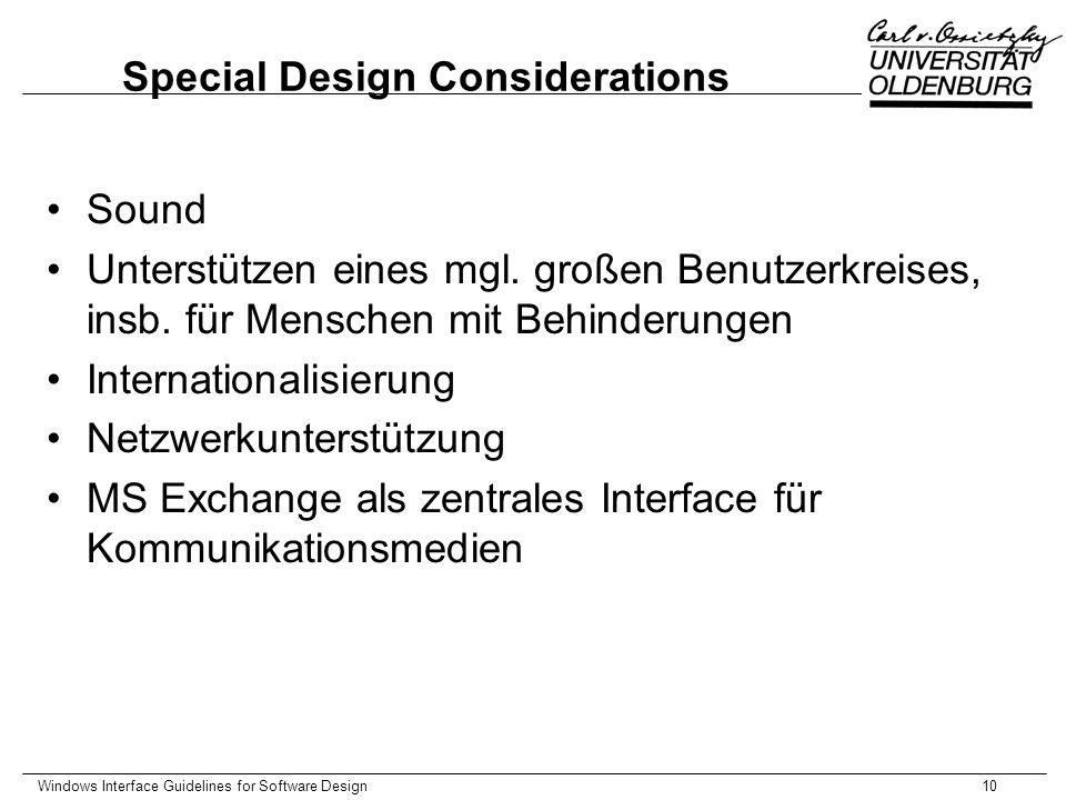 Windows Interface Guidelines for Software Design10 Special Design Considerations Sound Unterstützen eines mgl. großen Benutzerkreises, insb. für Mensc