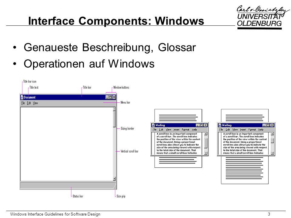 Windows Interface Guidelines for Software Design4 Menus, Controls, Toolbars Controls: Visualisierung von Operationen oder Eigenschaften der Objekte Menütypen, Standardmenüs Toolbars und Statusbars –Operationen auf...