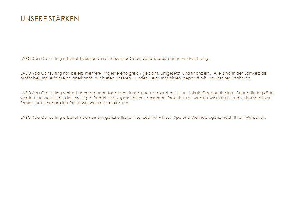 UNSERE STÄRKEN LABO Spa Consulting arbeitet basierend auf Schweizer Qualitätsstandards und ist weltweit tätig.