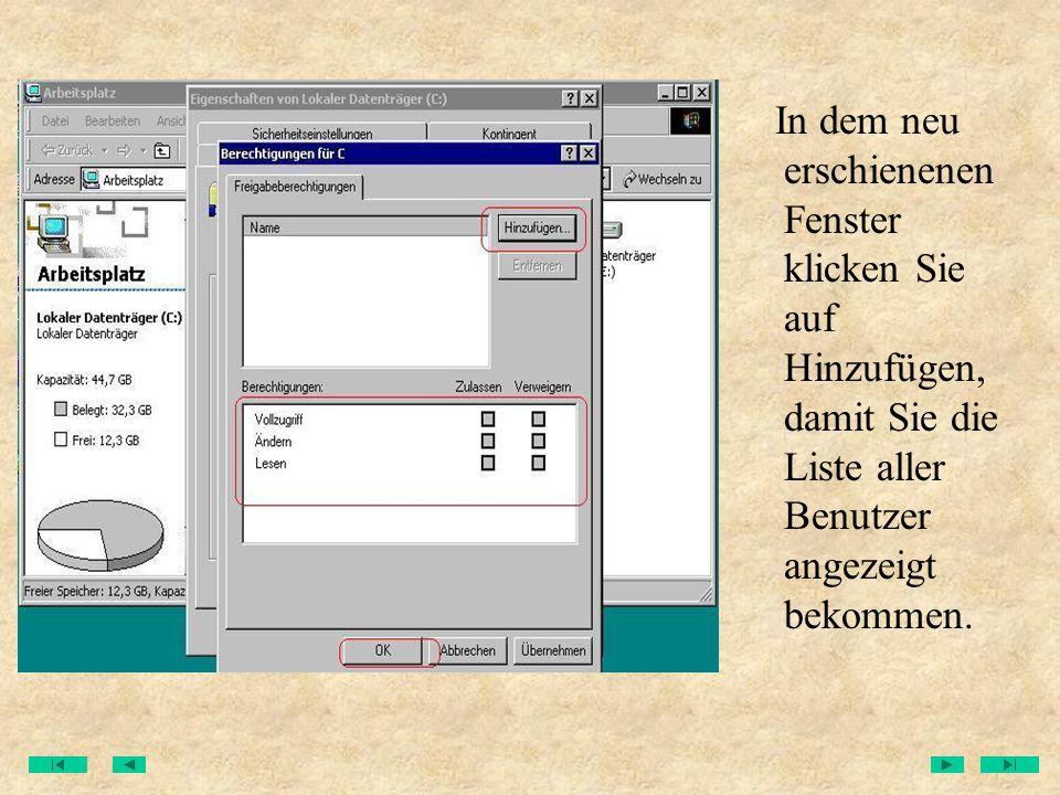 In dem neu erschienenen Fenster klicken Sie auf Hinzufügen, damit Sie die Liste aller Benutzer angezeigt bekommen.