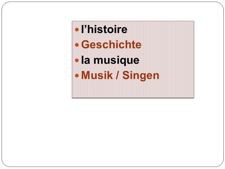 l'histoire Geschichte la musique Musik / Singen l'histoire Geschichte la musique Musik / Singen