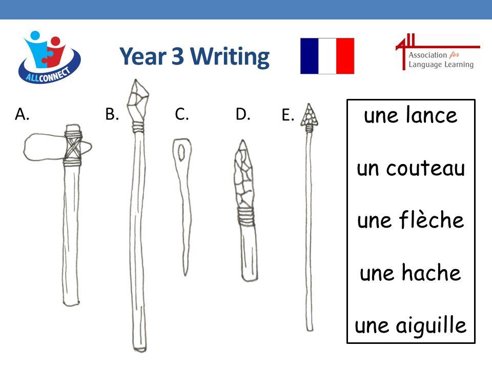 Year 3 Writing une lance un couteau une flèche une hache une aiguille A.B.C.D. E.
